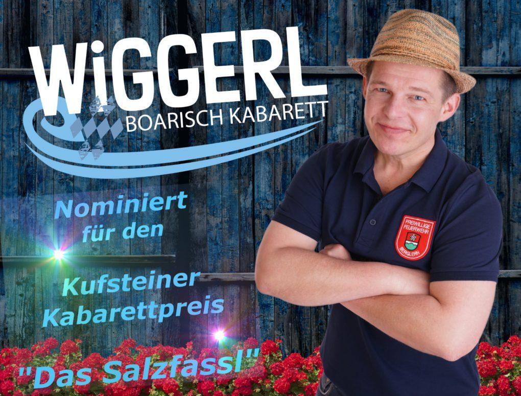 """Wiggerl - Nominiert für den Kufsteiner Kabarettpreis mit """"Das Salzfassl"""""""